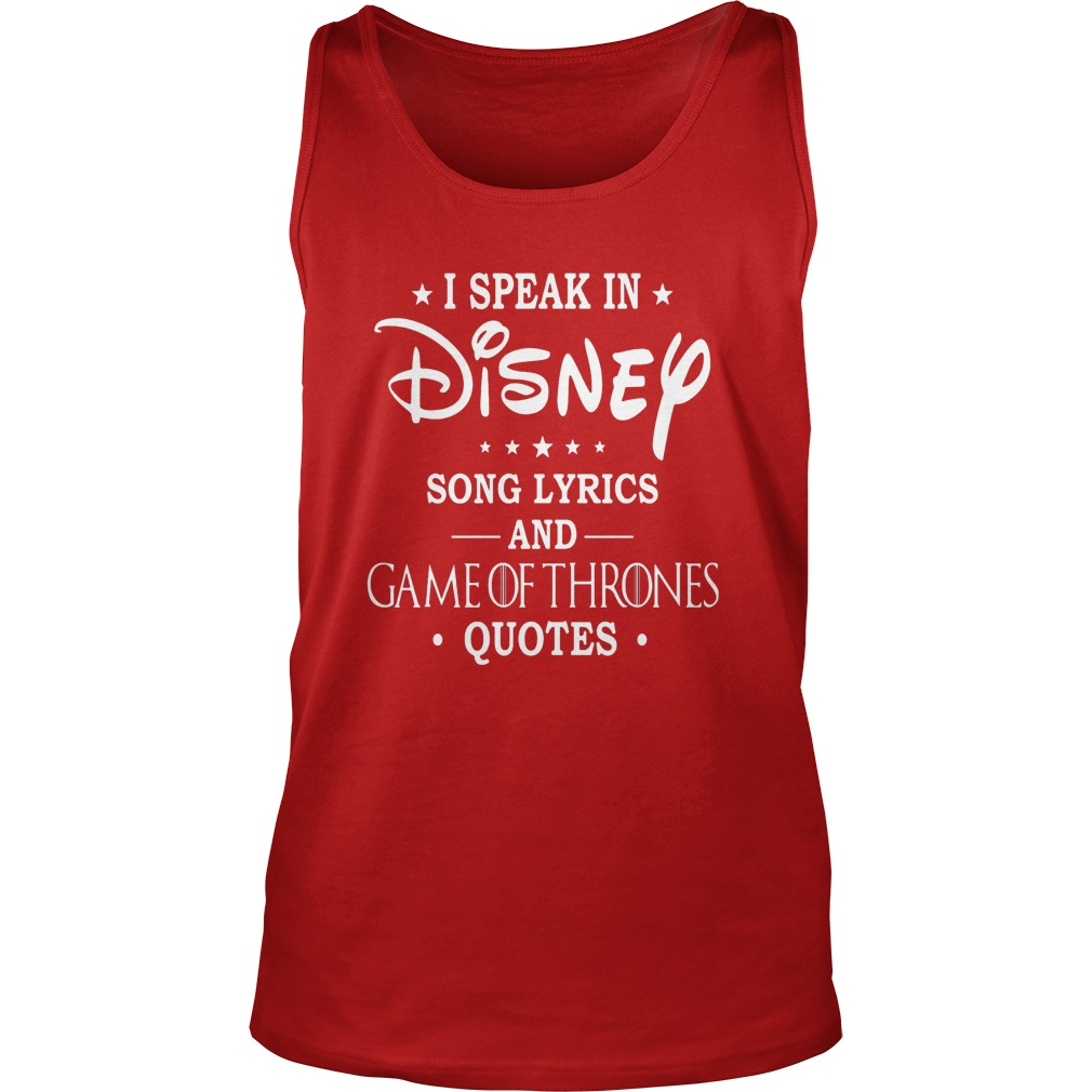 Cute i speak in disney song lyrics and game of thrones Where can i buy game of thrones t shirts