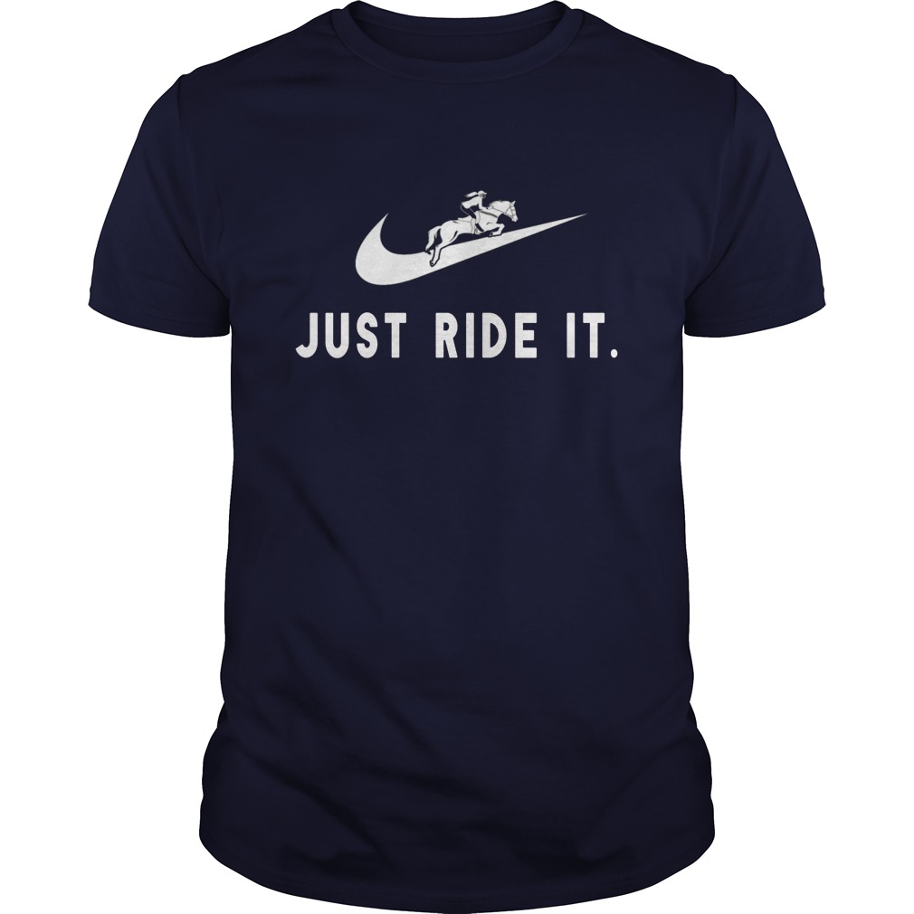 Just Ride It Guys Shirt