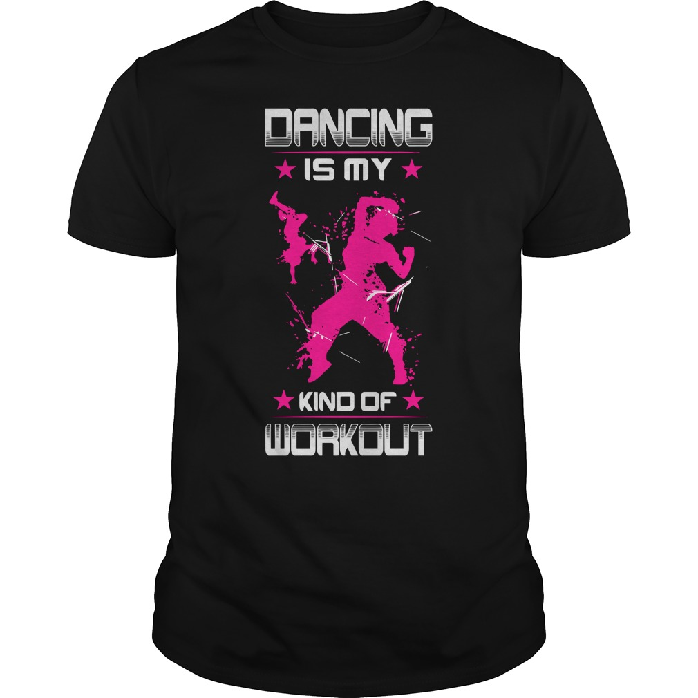 Dancing Is My Kind Of Workout guys tee