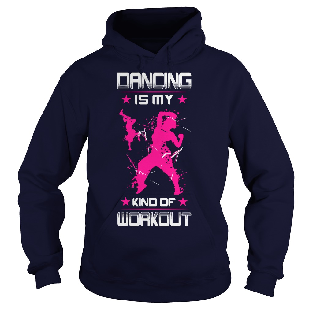 Dancing Is My Kind Of Workout hoodie