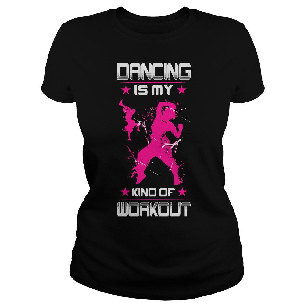 Dancing Is My Kind Of Workout ladies tee