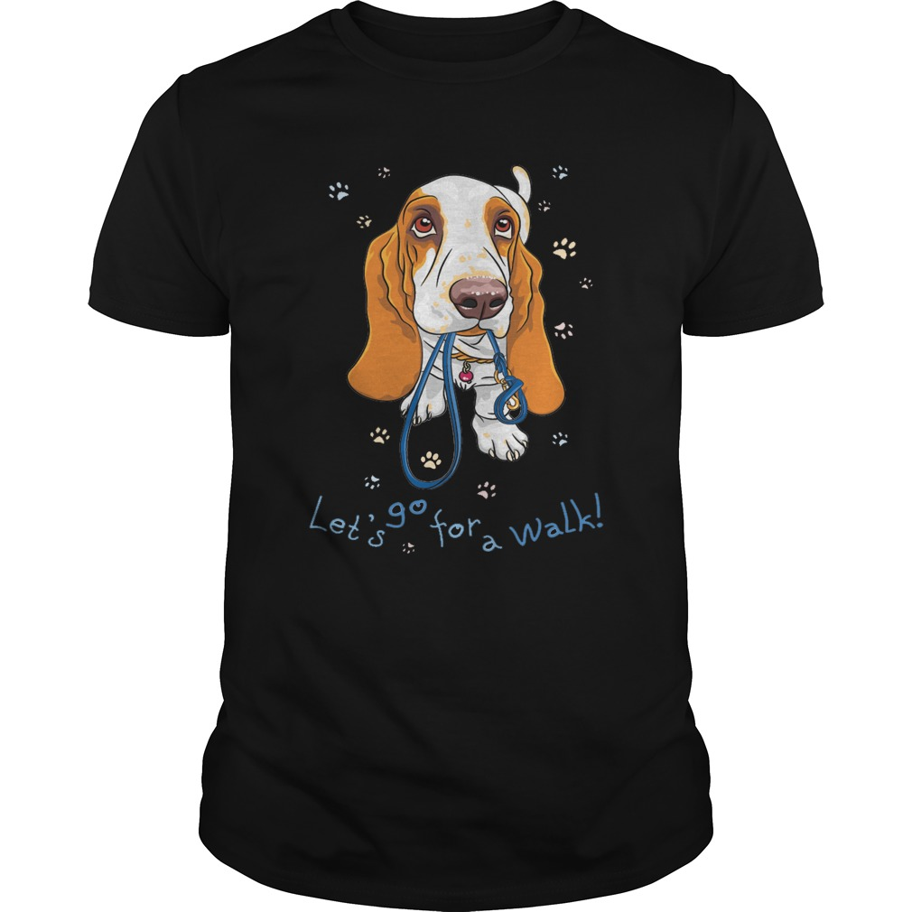 Let's go for a walk guys tee