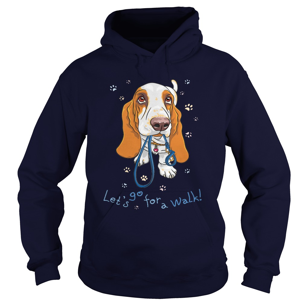 Let's go for a walk hoodie