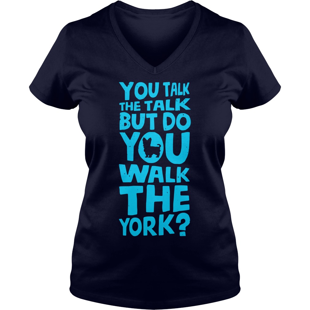 You Talk The Talk But Do You Walk The York ladies v neck