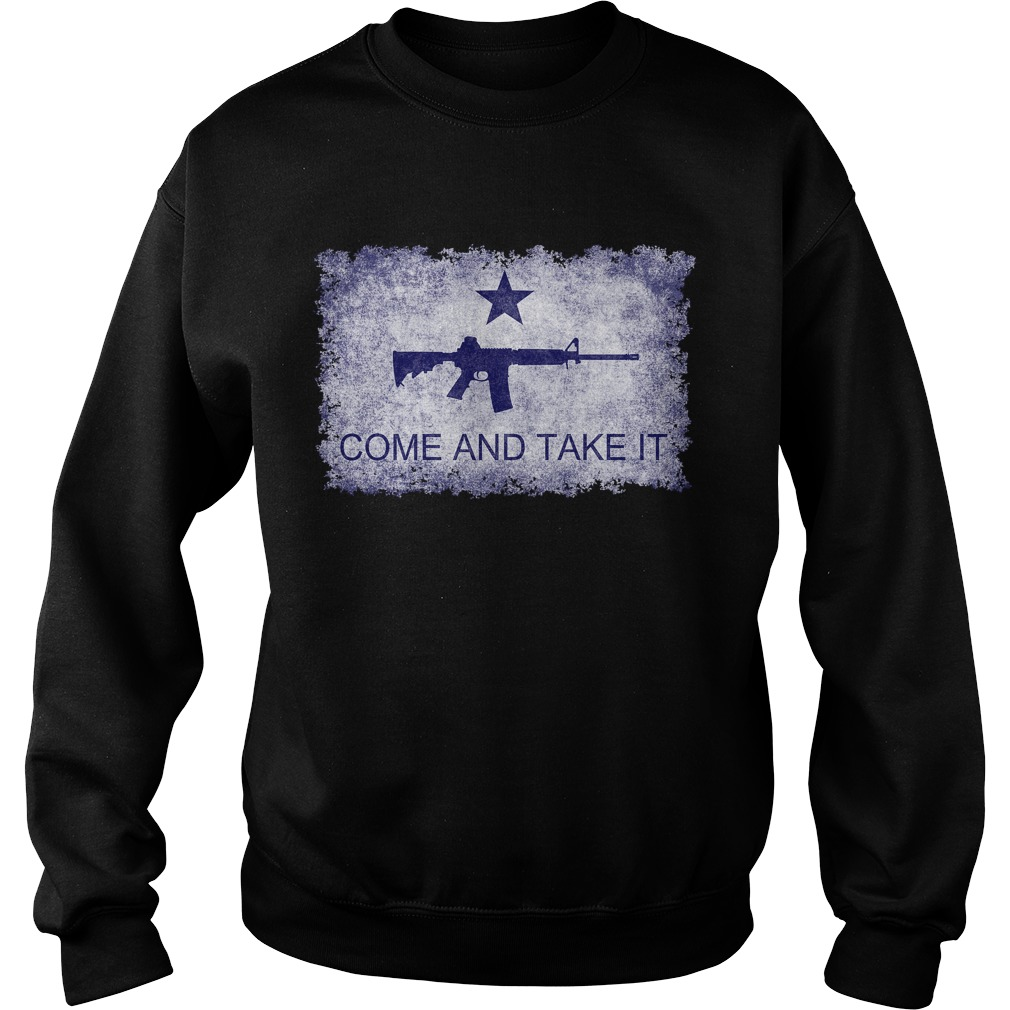 Come And Take It flag with AR15 Sweat shirt