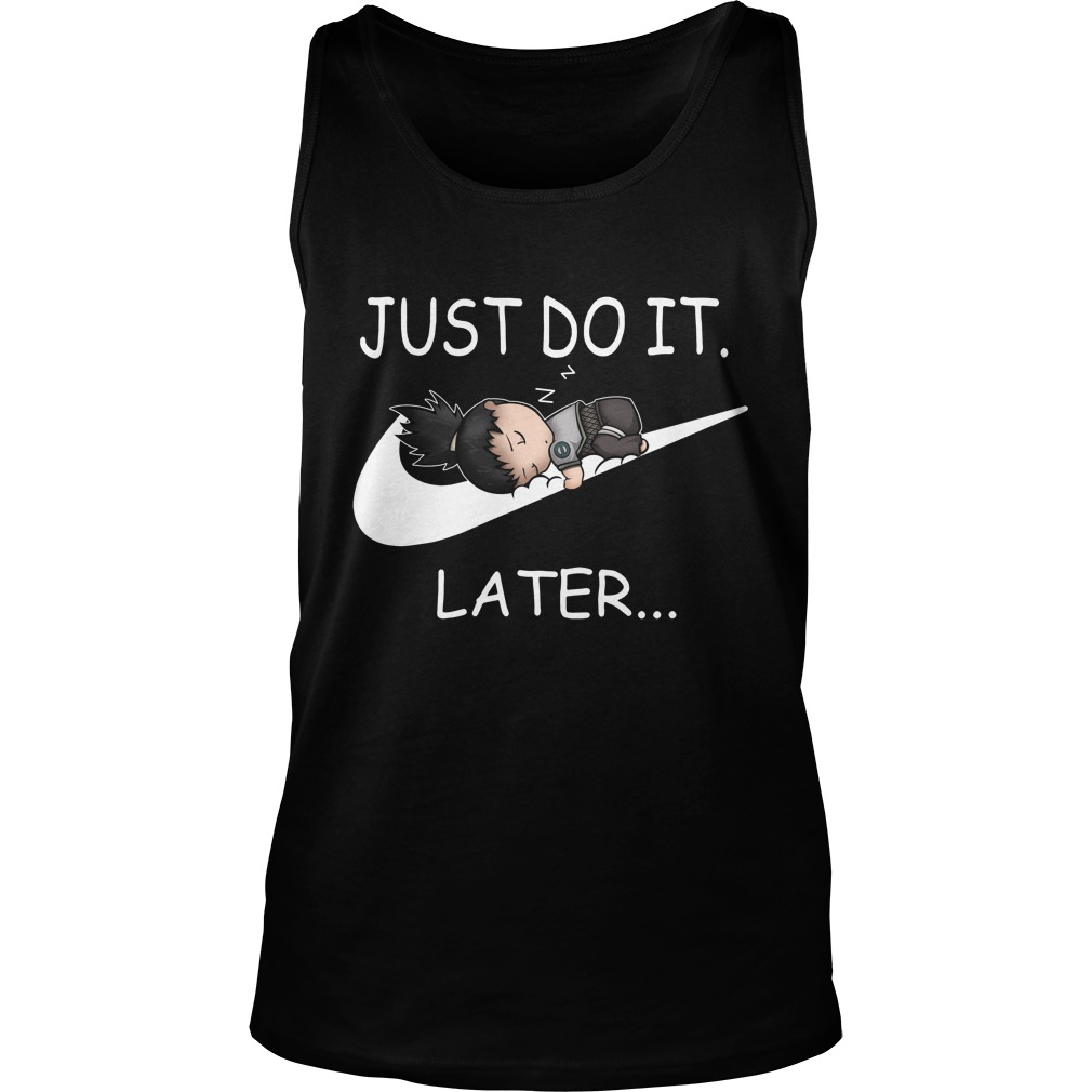 70c68271 Shikamaru just do it later shirt, hoodie, tank top, v-neck and sweater
