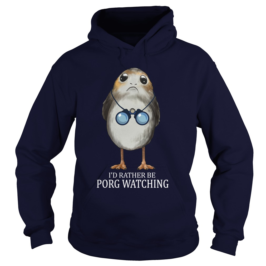 Bird watching- I'd rather be Porg watching hoodie