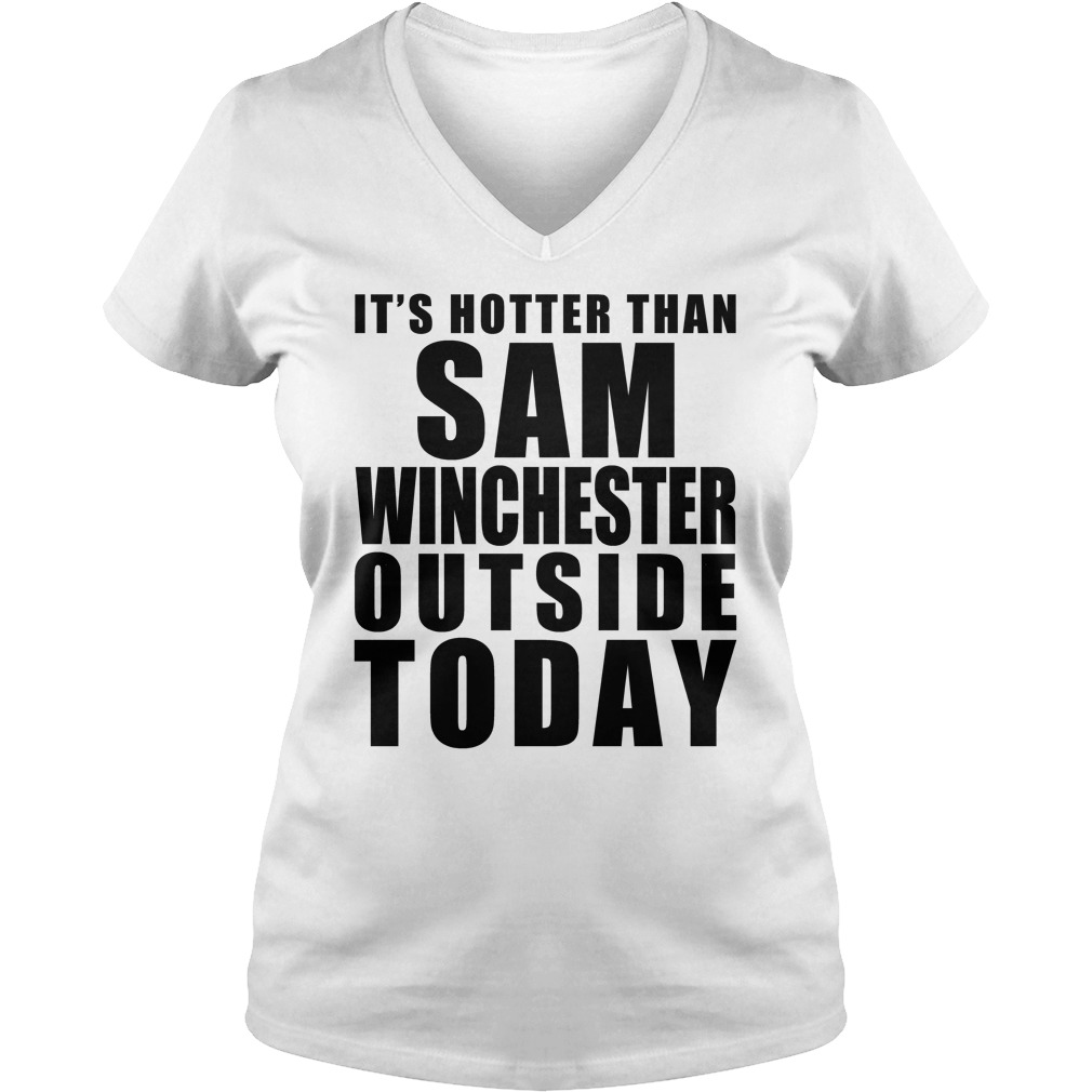 It Is Hotter Than Sam Winchester ladies v neck