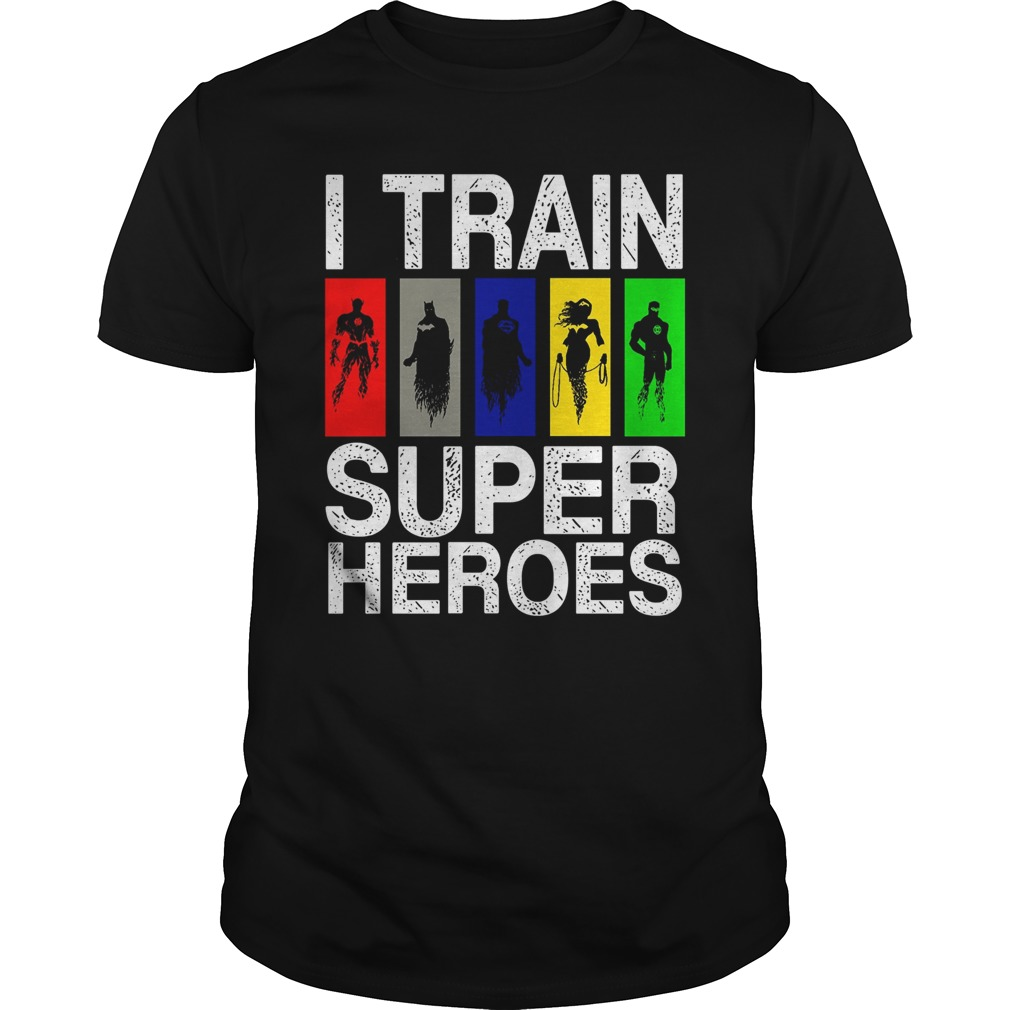 I Train Superheroes guys shirt