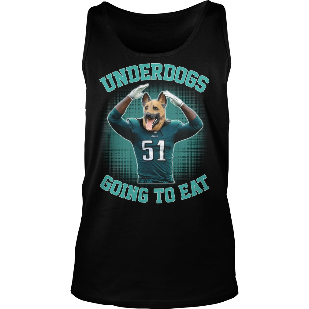 the latest def6f 5e038 Underdogs Going To Eat Philadelphia Eagles Super Bowl 2018 shirt