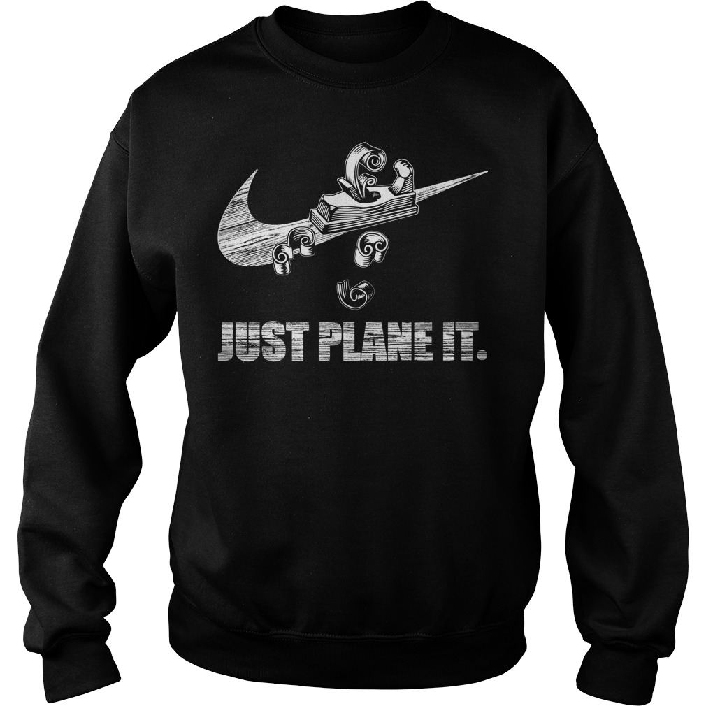 Just Plane It Sweat shirt