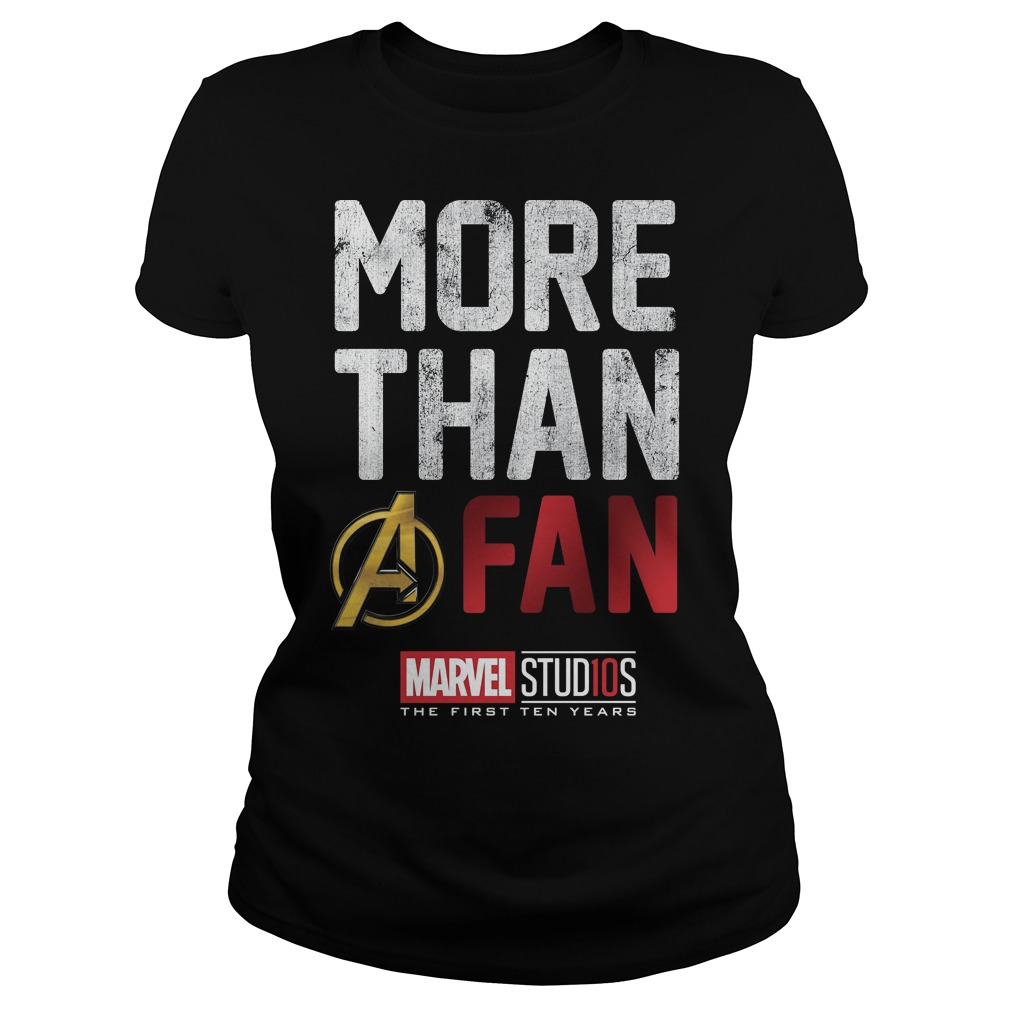 Marvel Studios Ten Years More Than A Fan ladies shirt