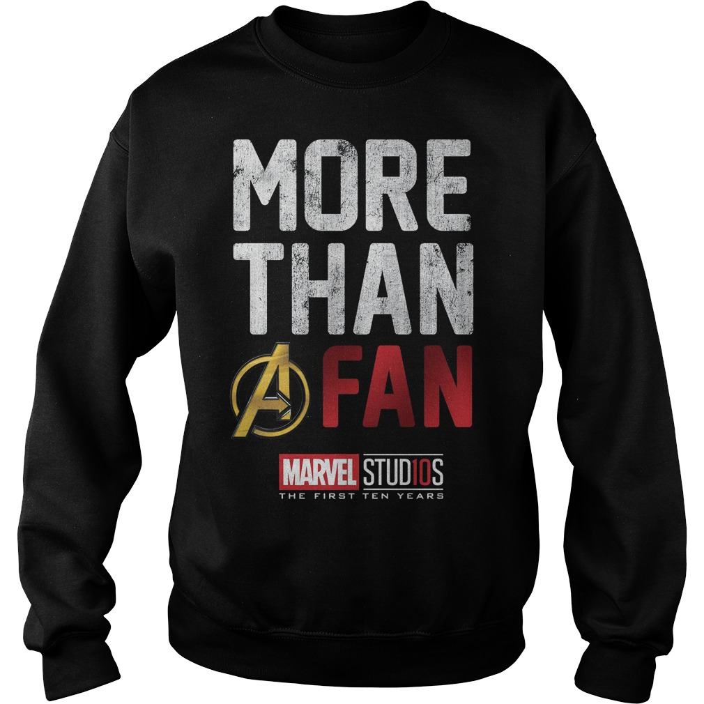 Marvel Studios Ten Years More Than A Fan sweat shirt