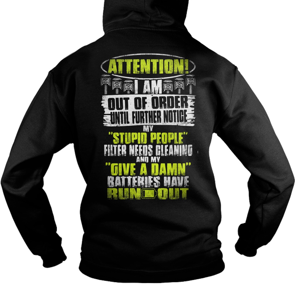 Attention I am out of order hoodie