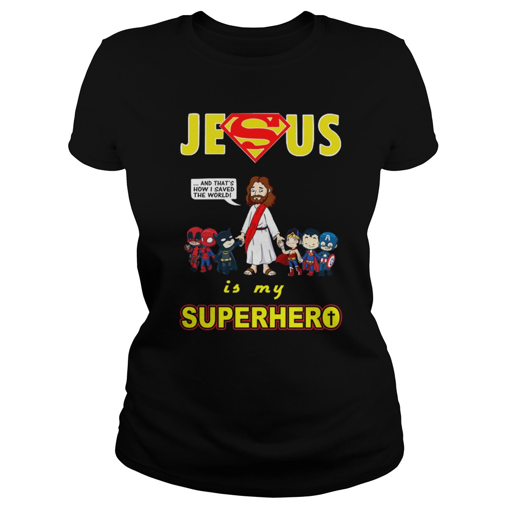 Jesus is my Superhero ladies shirt