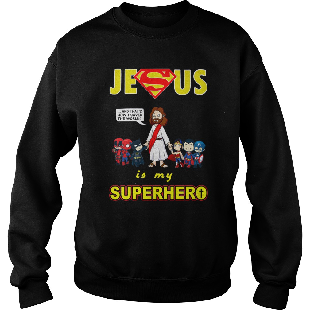 Jesus is my Superhero sweat shirt