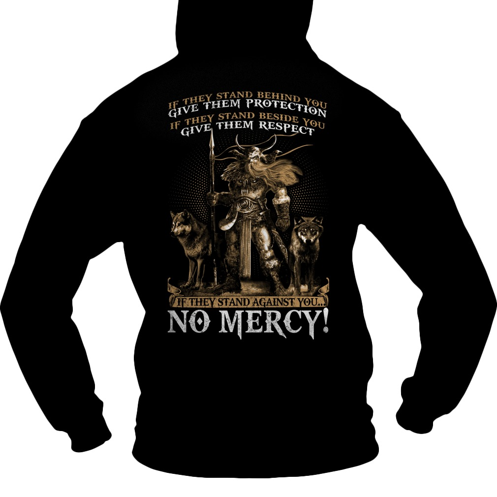 If they stand Against You No Mercy hoodie