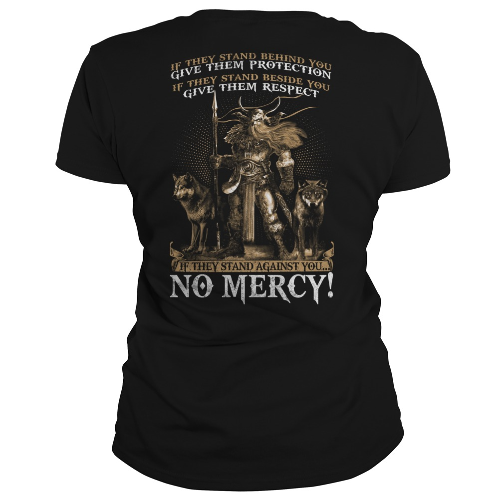 If they stand Against You No Mercy ladies shirt