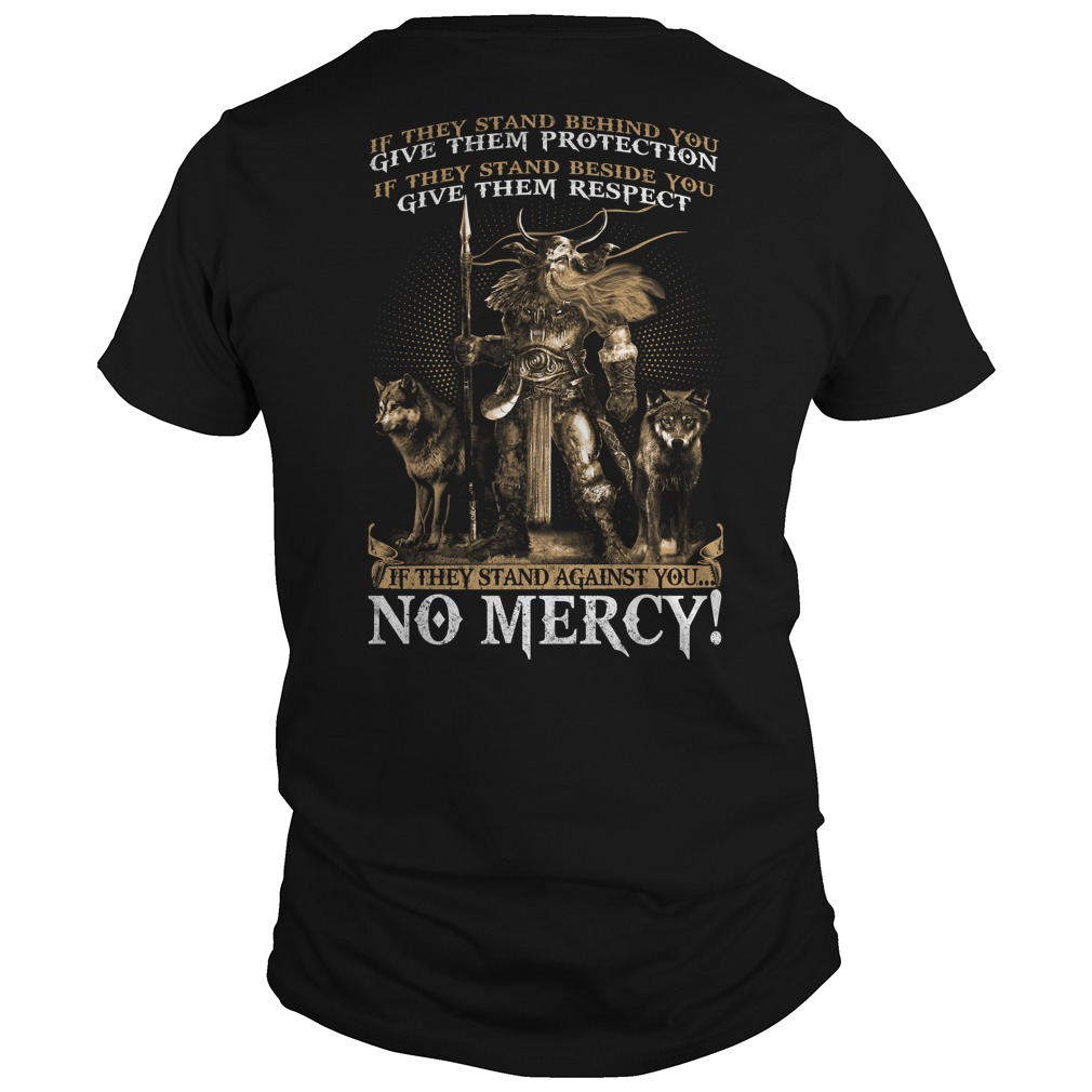 If they stand Against You No Mercy guys shirt