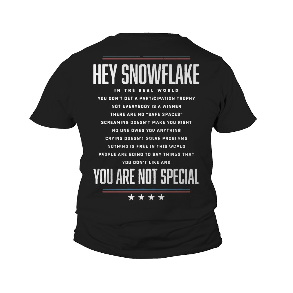 Hey Snowflake You Are Not Special youth tee