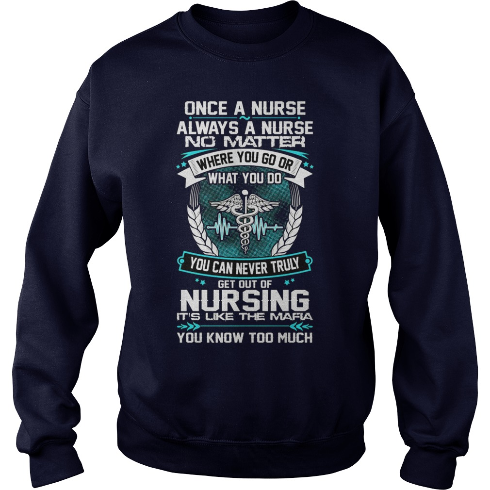 Once a nurse, always a nurse No matter where you go or what you do Cotton sweater