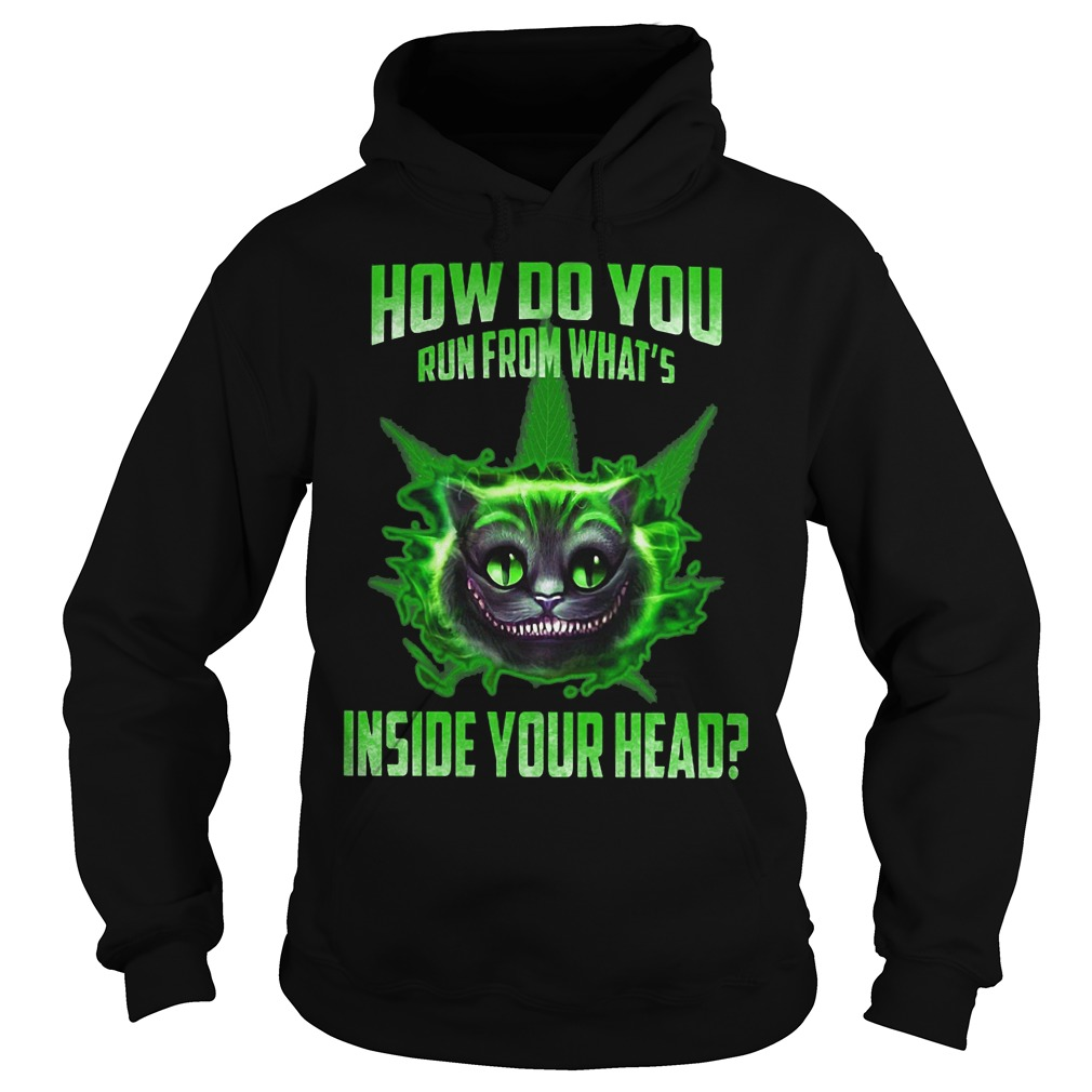 How do you run from what's inside your head hoodie