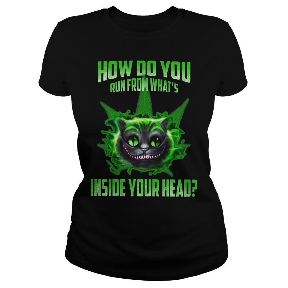 How do you run from what's inside your head ladies tee