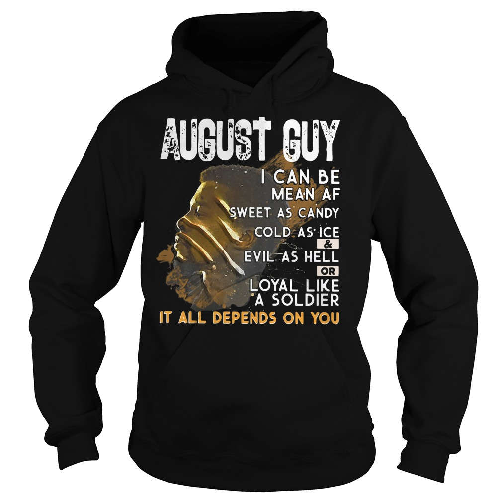 Black Panther August guy I can be mean as sweet as candy cold as ice hoodie