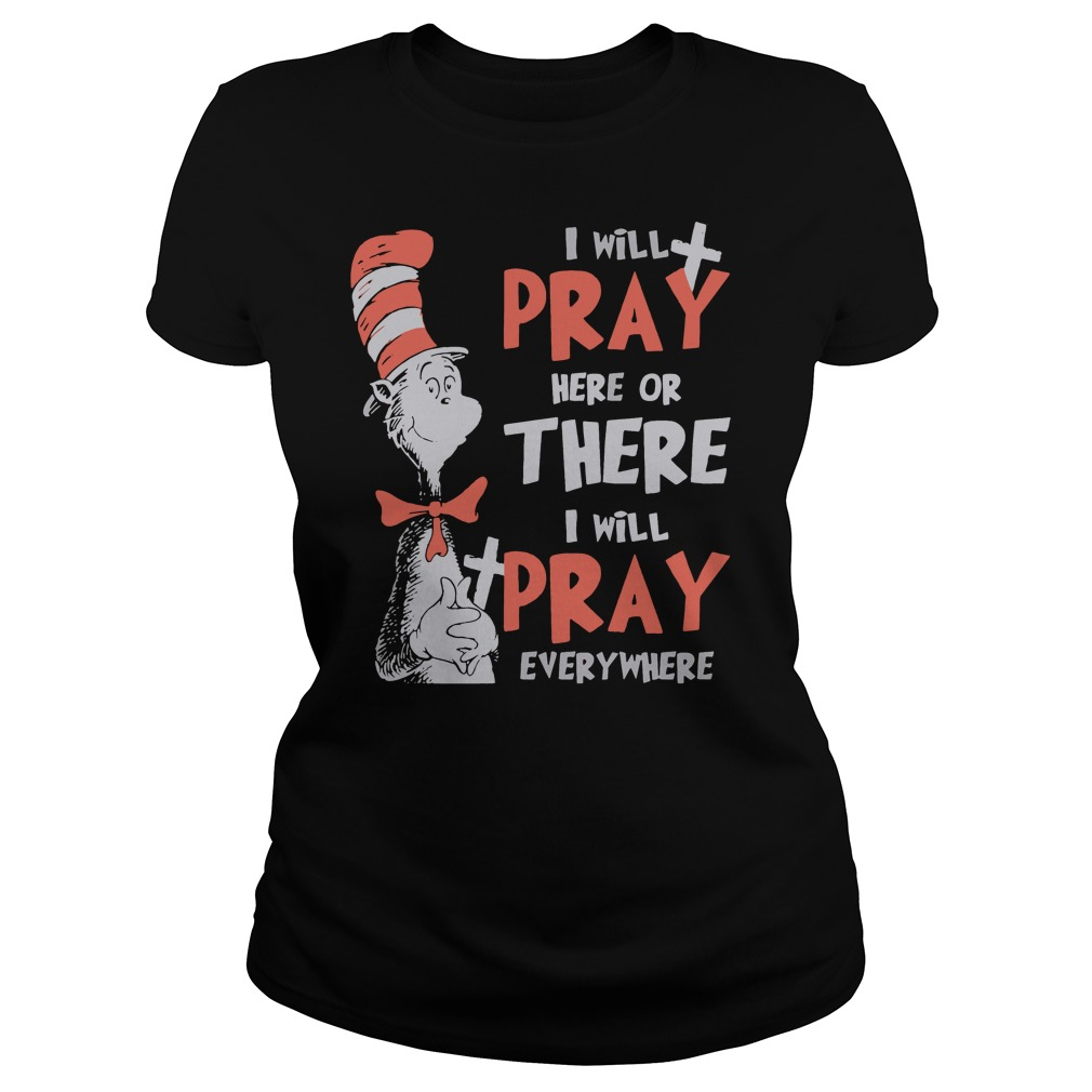 Dr seuss I will pay here or there everywhere ladies shirt