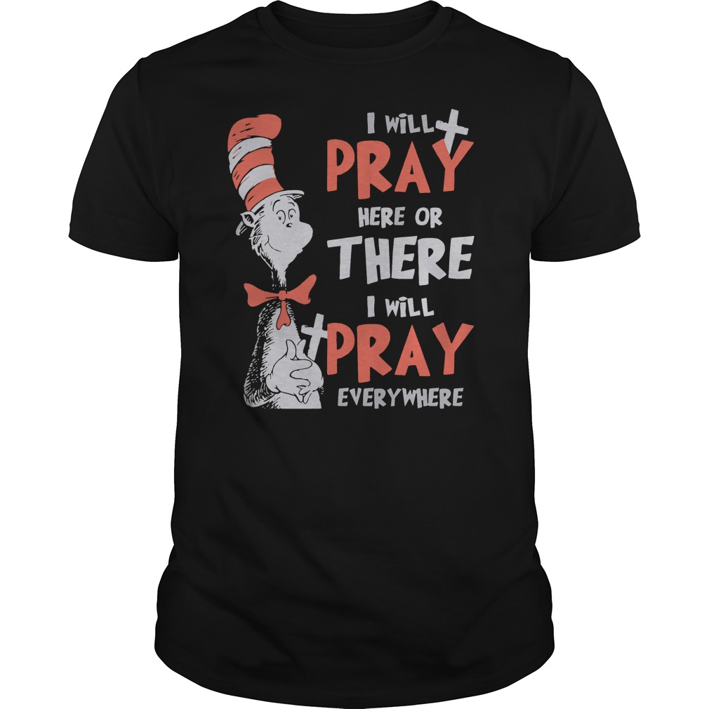 Dr seuss I will pay here or there everywhere guys shirt