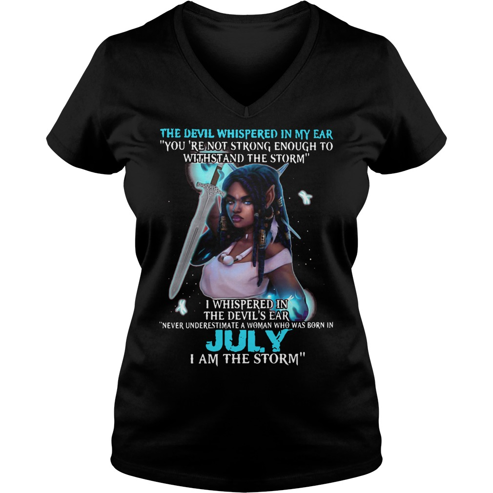 July girl the devil whispered in my ear you are not strong enough to withstand the storm ladies v neck