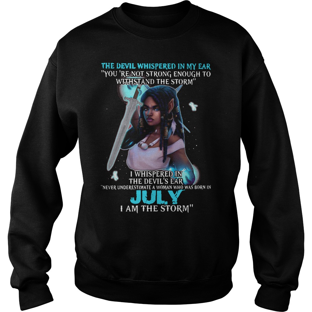July girl the devil whispered in my ear you are not strong enough to withstand the storm sweater