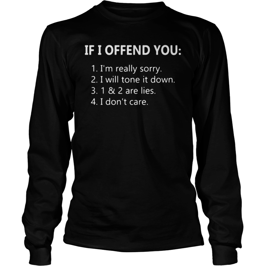 3 Things If I Offend You Longsleeve shirt