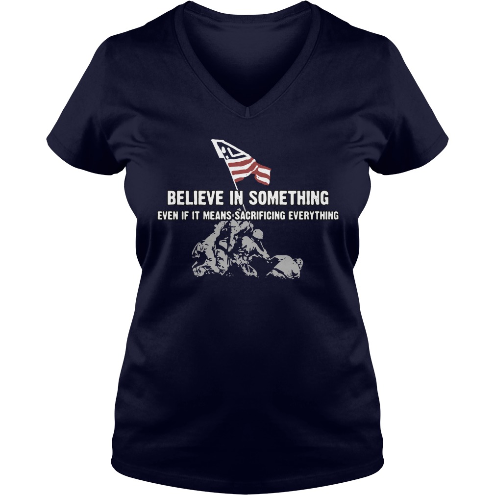 Believe In Something Even If It Means Sacrificing Everthing Ladies v neck