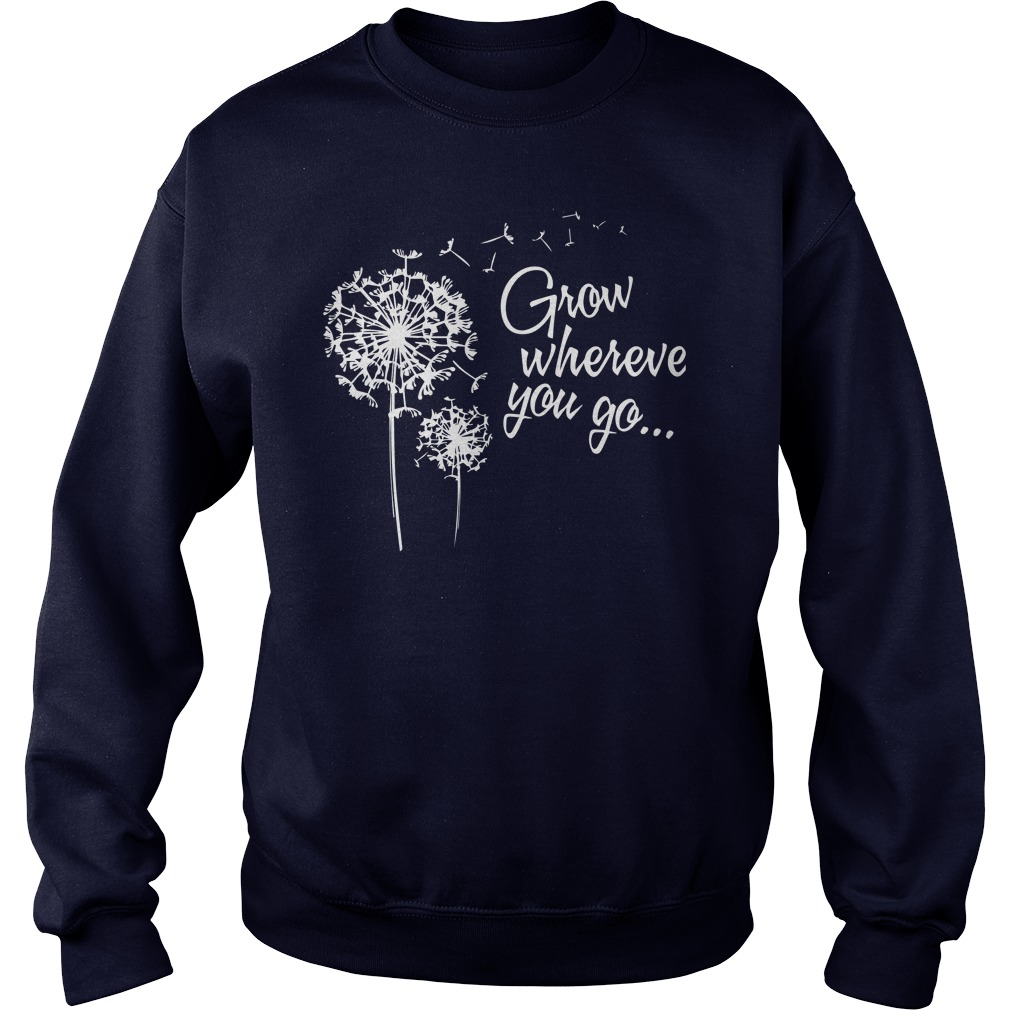 Grow wherever you go sweater
