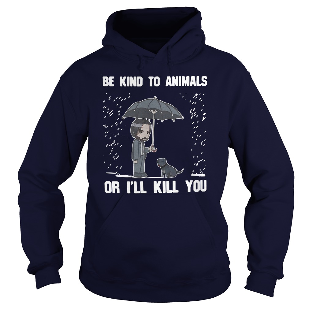 CustomCat Keanu Reeves Be Kind to Animals or I'll Kill You Hoodie