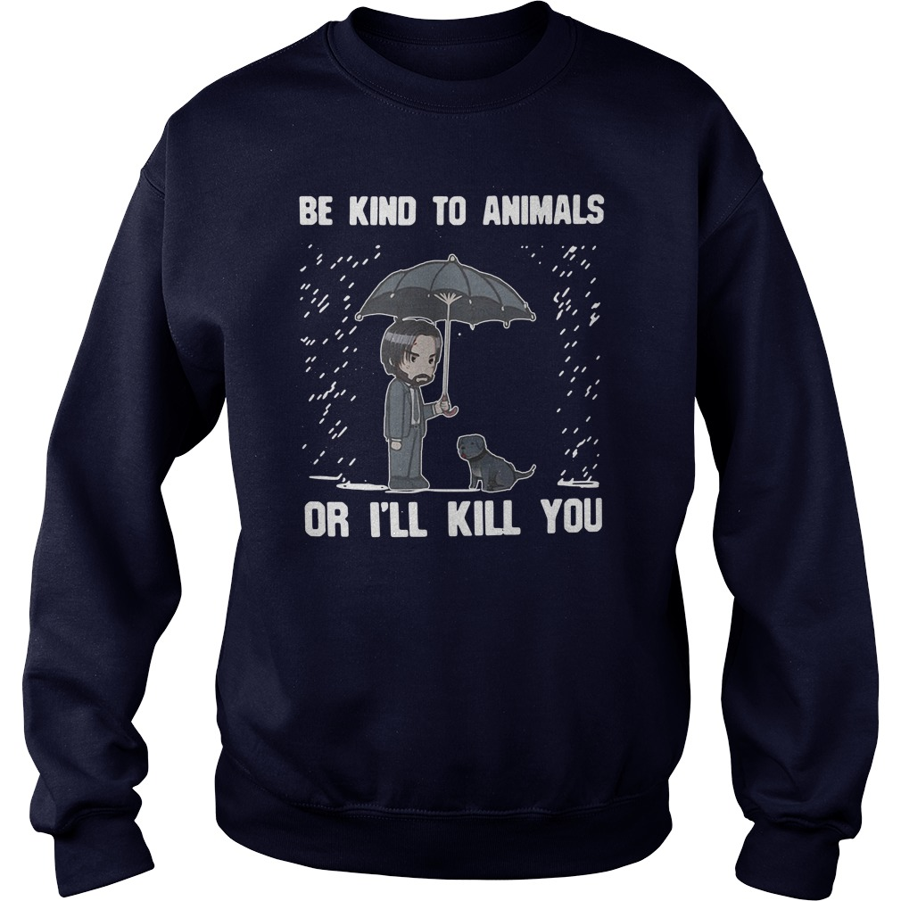 CustomCat Keanu Reeves Be Kind to Animals or I'll Kill You Sweater