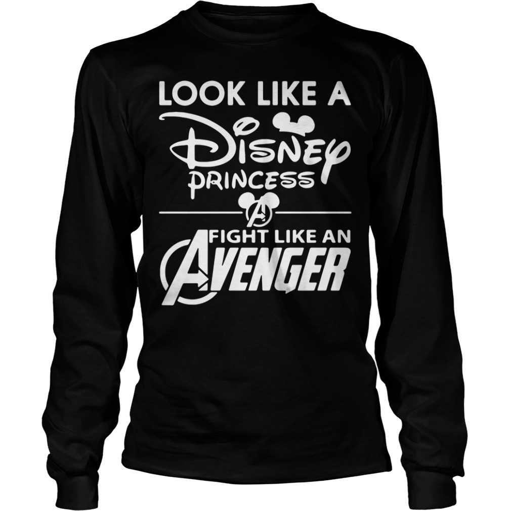 Look Like A Disney Princess Fight Like An Avenger Longsleeve Shirt
