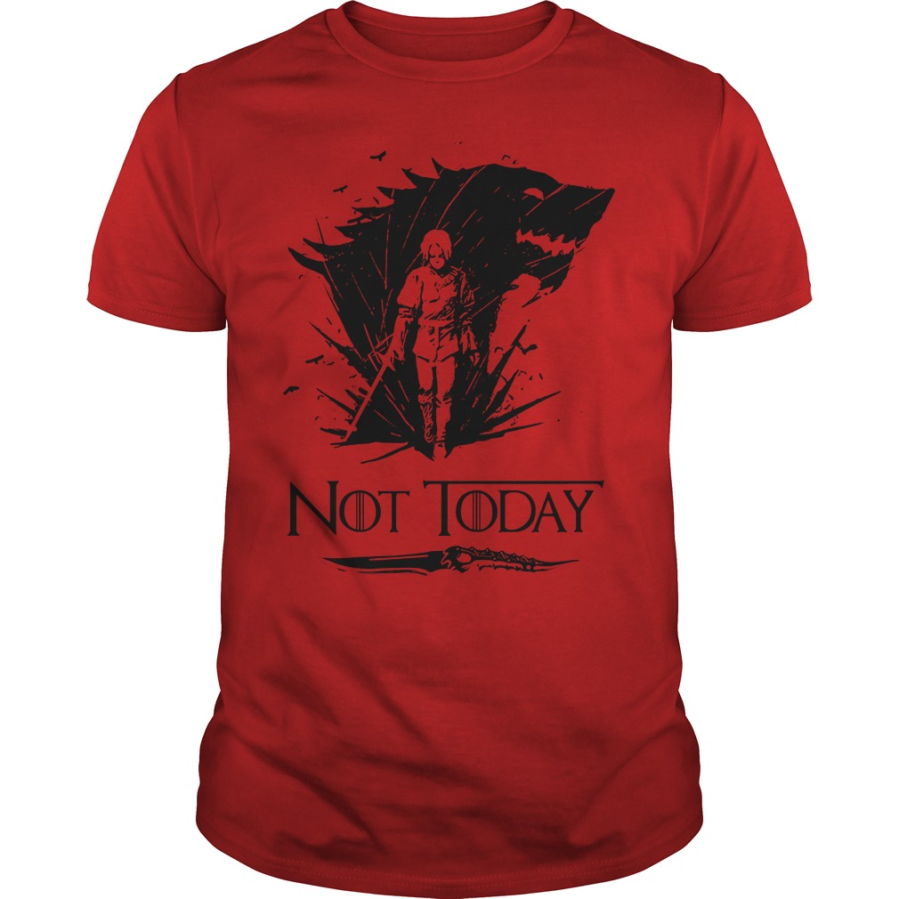 Not Today - Game Of Thrones - Arya Stark Dagger Shirt